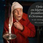 Charles Dickens klassiska julsaga A christmas Carol- Vinn biljetter hos mig till den!